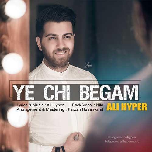 http://dl.face1music.com/face1music/1397/khordad97/23/Ali-Hyper-Ye-Chi-Begam.jpg