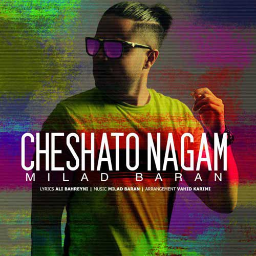http://dl.face1music.com/face1music/1397/mordad97/29/Milad-Baran-Cheshato-Nagam.jpg