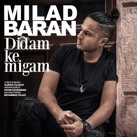 http://dl.face1music.com/face1music/1397/ordibehesht97/30/milad-baran-didam-ke-migam.jpg