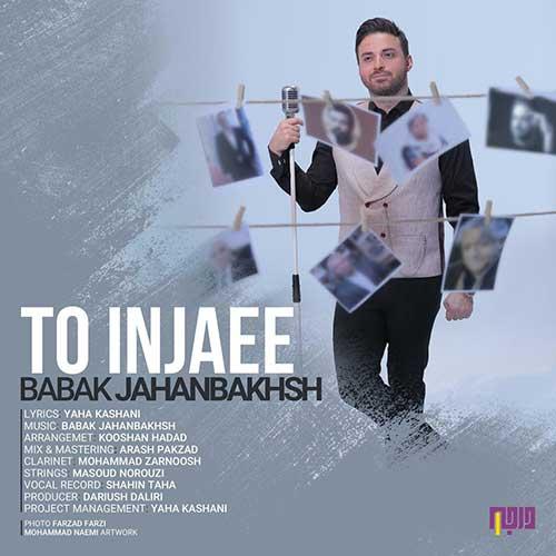 http://dl.face1music.com/face1music/1397/tir97/21/Babak-Jahanbakhsh-To-Injaee.jpg